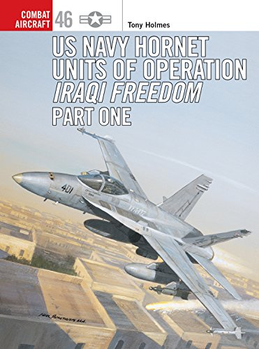 US Navy Hornet Units of Operation Iraqi Freedom (Part One) (Combat Aircraft)