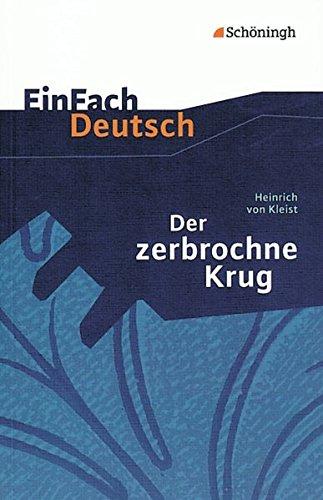 EinFach Deutsch Textausgaben: Heinrich von Kleist: Der zerbrochne Krug: Ein Lustspiel. Gymnasiale Oberstufe