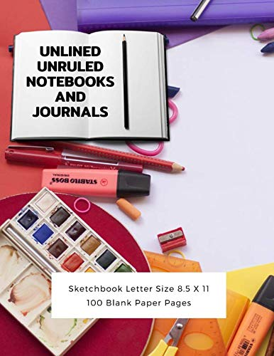 Unlined Unruled Notebooks And Journals Sketchbook Letter Size 8.5 X 11 100 Blank Paper Pages: Diary Journal Notebook Composition Books Writing Drawing Write In Notepad Paper Sheets Volume 89 (Composition Book Locking)
