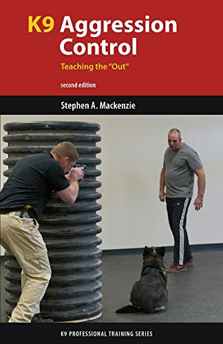 K9 Aggression Control: Teaching the ''Out'' (K9 Professional Training Series) by Dog Training Press