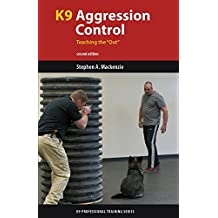 "K9 Aggression Control: Teaching the ""Out"""