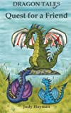 Quest for a Friend (Dragon Tales) (Volume 2)