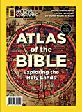 National Geographic Atlas of the Bible: Exploring the Holy Lands