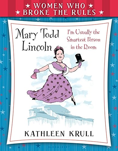 Read Online Women Who Broke the Rules: Mary Todd Lincoln PDF