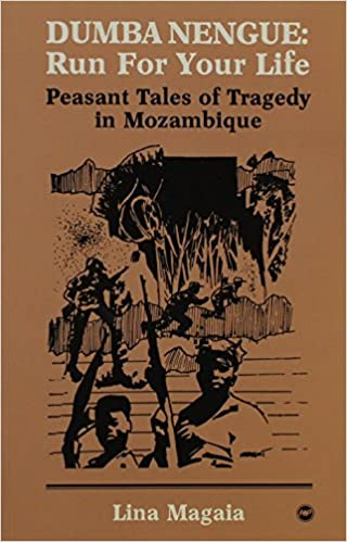 Dumba Nengue, Run for Your Life: Peasant Tales of Tragedy in Mozambique