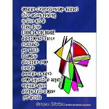 imparare espressionismo astratto stile action painting in stile Art di franz kline LIBRO DA COLORARE divertimento facile rilassante per adulti E bambini: utilizzare come ricordo decorare le pareti come biglietti di auguri originale unico disegni fatti a mano  per artista Grace Divine