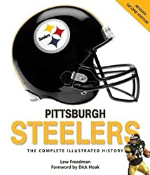 [ PITTSBURGH STEELERS: THE COMPLETE ILLUSTRATED HISTORY (REVISED) ] Pittsburgh Steelers: The Complete Illustrated History (Revised) By Freedman, Lew ( Author ) Aug-2011 [ Hardcover ]