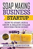 Soap Making Business Startup                                  How to Start, Run & Grow a Million Dollar Success From Home!                       In this book, I don't tell you how to make soap in few steps and then give yo...