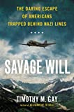 Savage Will, Timothy M. Gay, 0451419138