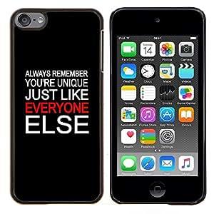 "Be-Star Único Patrón Plástico Duro Fundas Cover Cubre Hard Case Cover Para iPod Touch 6 ( Único Everyone Else Cita gente especial"" )"