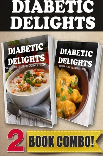 Book sugar free pressure cooker recipes and sugar free indian book sugar free pressure cooker recipes and sugar free indian recipes 2 book combo diabetic delights download pdf audio id2x0eygu forumfinder Choice Image