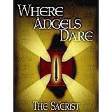 The Sacrist (Where Angels Dare Book 1)