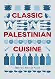 Classic Palestinian Cuisine 3rd (third) Edition by Nasser, Christiane Dabdoub published by Saqi Books (2013)