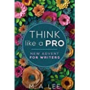 Think like a Pro: New Advent for Writers