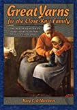 Great Yarns for the Close-Knit Family, Mary C. Gildersleeve, 0979846943