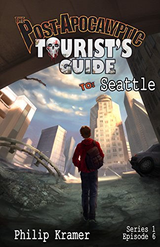 The Post-Apocalyptic Tourist's Guide to Seattle