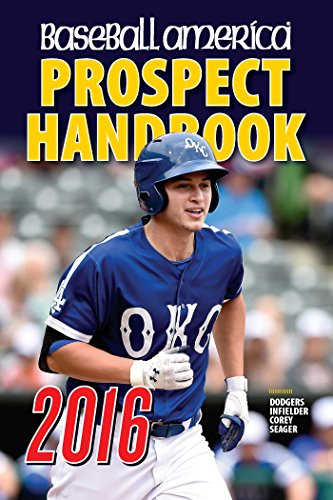 Baseball America Prospect Handbook: Scouting Reports and Rankings of the Best Young Talent in Baseball