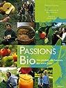 Passions Bio : Des produits, des hommes, des savoir-faire par Solana