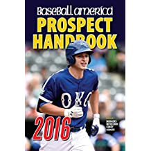 Baseball America 2016 Prospect Handbook: Scouting Reports and Rankings of the Best Young Talent in Baseball