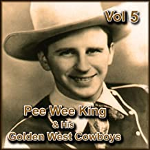 Pee Wee King & His Golden West Cowboys, Vol. 5