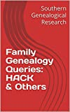 Family Genealogy Queries: HACK & Others