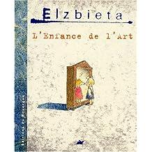 ENFANCE DE L'ART (L')