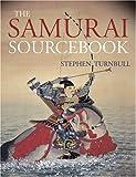 Samurai Sourcebook, Stephen Turnbull, 1854095234