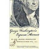 George Washington's Expense Account: Gen. George Washington and Marvin Kitman, Pfc. (Ret.)