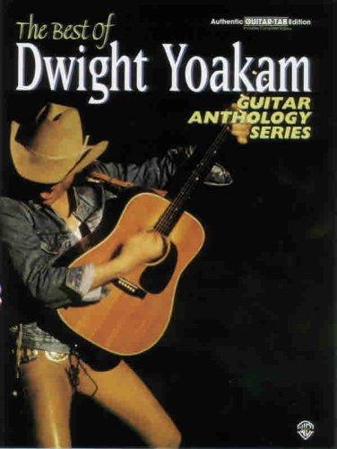 The Best of Dwight Yoakam -- Guitar Anthology: Authentic Guitar TAB (Guitar Anthology Series) ()