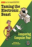 Taming the Electronic Beast, Michael Bremer, 0966994922