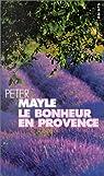 Le Bonheur en Provence par Mayle