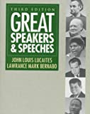 Great Speakers and Speeches, Lucaites, John L. and Bernabo, Lawrance M., 0787221198