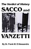The Verdict of History, Sacco and VanZetti, Frank M. D'Alessandro, 1418408557