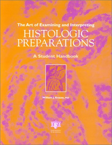 The Art of Examining and Interpreting Histologic Preparations: A Student Handbook