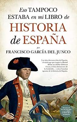 Eso Tampoco Estaba En Mi Libro De Historia De España: Amazon.es ...