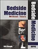 Bedside medicine without tears by Chugh, , 8180619710