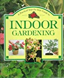 Step-by-Step Guide to Indoor Gardening, Colour Library Staff, 1551107074