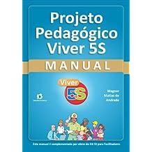 Projeto Pedagógico Viver 5S - Manual: Para empresas e  escolas