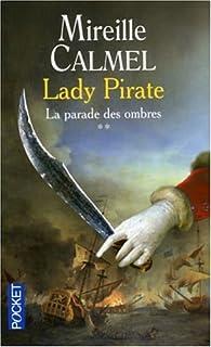Lady pirate : [2] : la parade des ombres, Calmel, Mireille