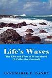 Life's Waves, Annemarie P. Dandy, 1434900819