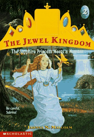 The Sapphire Princess Meets a Monster (Jewel Kingdom, No. 2) from Scholastic