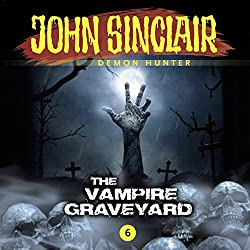 The Vampire Graveyard (John Sinclair - Episode 6)