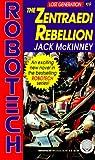 The Zentraedi Rebellion (Robotech/Lost Generation #19)