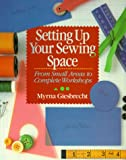 Setting Up Your Sewing Space: From Small Areas To Complete Workshops