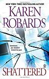 Shattered, Karen Robards, 0451233549