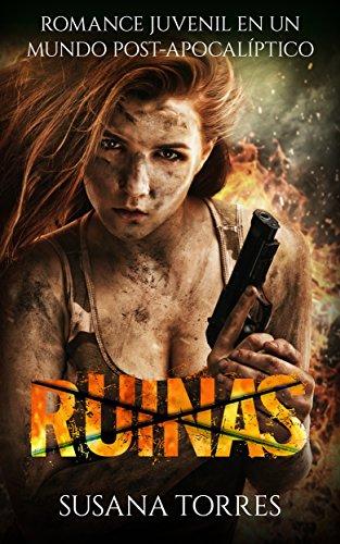 Ruinas: Romance Juvenil en un mundo Post-Apocalíptico (Novela Romántica y Erótica en
