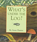 What's under the Log?, Anne Hunter, 0395754968