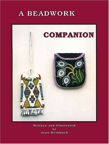 A Beadwork Companion: A Step by Step Illustrated Workbook for Beading Projects