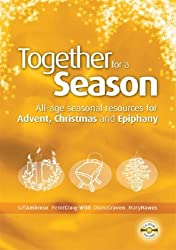 Together for a Season: All-age Seasonal Material for Advent, Christmas and Epiphany (Common Worship)