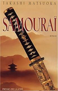 Samouraï : roman, Matsuoka, Takashi